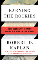 Robert D. Kaplan – Earning the Rockies