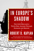 Robert D. Kaplan - In Europe's Shadow