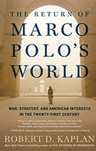 Robert D. Kaplan - THe Return of Marco Polos World