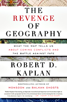 Robert D. Kaplan – Revenge of Geography